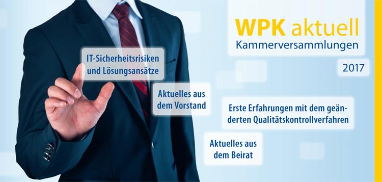 WPK aktuell Kammerversammlungen 2017 – Treffen Sie Ihre WPK-Vertreter!